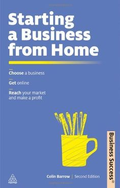 Starting a Business from Home: Choosing a Business, Getting Online, Reaching Your Market and Making a Profit (Business Success) by Colin Barrow, http://www.amazon.com/dp/0749462647/ref=cm_sw_r_pi_dp_M2gzqb15RQ7FX