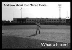 """It had to be yooou ooou oooou oooou ooou oouuu!"" LOVE Marla Hooch from ""A League of Their Own"""
