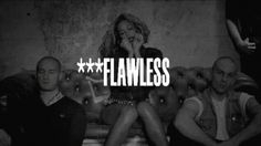 #FLAWLESS ║You wake up, flawless Post up, flawless Ridin' round in it, flawless Flossin' on that, flawless This diamond, flawless My diamond, flawless║