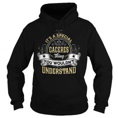 Cool CACERES CACERESYEAR CACERESBIRTHDAY CACERESHOODIE CACERESNAME CACERESHOODIES  TSHIRT FOR YOU T-Shirts