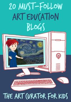The Art Curator for Kids - 20 Must-Follow Art Education Blogs
