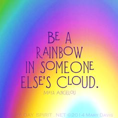 You have the ability to make someone's day so much brighter. Even a smile can make a big difference in someone's day! #MayaAngelou Every Day Spirit