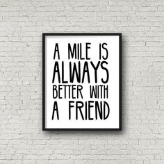 A Mile Is Always Better With A Friend Print by SincerelyByNicole