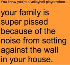 you know your a volleyball player when. Can& even explain this wraps up my whole entire childhood. Volleyball Jokes, Volleyball Problems, Volleyball Practice, Volleyball Workouts, Volleyball Players, Softball, Volleyball Sayings, Volleyball Ideas, Volleyball Inspiration