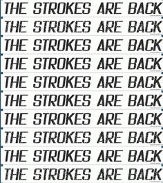 Yeah!!!!!!!!! The strokes