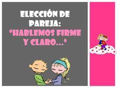 """ELECCIÓN DE PAREJA: """"HABLEMOS FIRME Y CLARO..."""""""