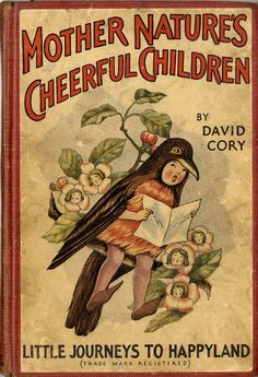 Mother Nature's Cheerful Children - vintage children's book @Kelsey Hamersley  fun flower girls drawings