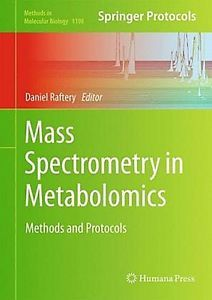 Mass Spectrometry in Metabolomics / Daniel Raftery./ QP 171 M