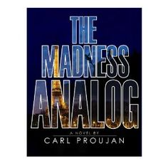 Reviewed by Ray Simmons for Readers' Favorite  The Madness Analog by Carl Proujan is an ambitious and thought-provoking thriller. It is part speculative fiction, and part good old-fashioned police detective novel with a huge dose of international espionage thrown in. It is a vast undertaking with scenes in Madrid, Paris, New York, and San Francisco to name but a few. There are a lot of characters in this novel, many of them from places maybe not so familiar to the average American. However…