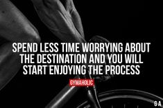 gymaaholic: Spend Less Time Worrying About The DestinationAnd Motivation Wall, Study Motivation Quotes, Health Motivation, Fitness Quotes, Fitness Goals, Workout Quotes, Quotes To Live By, Life Quotes, Motivational Quotes