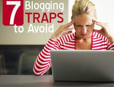 Blogging traps to avoid