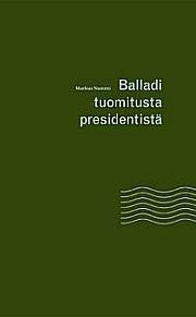lataa / download BALLADI TUOMITUSTA PRESIDENTISTÄ epub mobi fb2 pdf – E-kirjasto