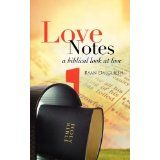 Love Notes:  A Biblical Look at Love (Paperback)By Ryan Dalgliesh