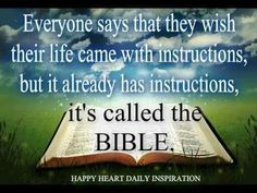 """So true . . . More and more, as I read and memorize Scripture (or concepts that run throughout the Bible), it baffles me that even some Christians think that """"there's no roadmap/rulebook/instruction manual/etc. to life"""" is a legitimate statement... 2 Timothy 3:16-17"""