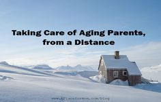 When Mom and Dad live in another city or state, the challenges to caregiving can seem overwhelming.