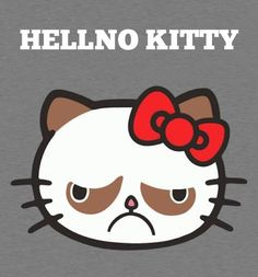 Grumpy Cat is Hell No Kitty: Hello Kitty is Back! But now it's Hellno Kitty starring that viral internet sensation grumpy cat! Hello Kitty has been replaced by Crazy Cat Lady, Crazy Cats, Humor Grafico, Haha Funny, Funny Stuff, Funny Shit, Make Me Smile, Just In Case, I Laughed