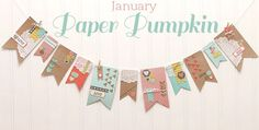 What a gorgeous banner made with the January Paper Pumpkin kit.