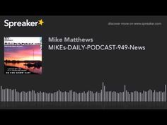 MIKEs-DAILY-PODCAST-949-News (made with Spreaker)