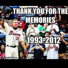 Chipper Jones one of the best baseball players of all time you will be missed and never forgotten
