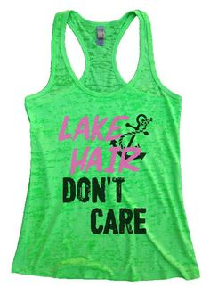 "Womens Tank Top ""Lake Hair Don't Care"" 1108 Womens Funny Burnout Style Workout Tank Top, Yoga Tank Top, Funny Lake Hair Don't Care Top"