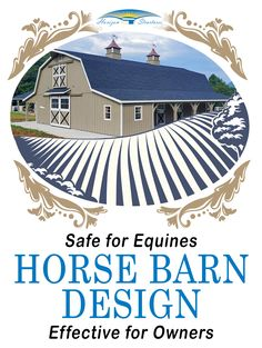 Horse barn designs need to be functional and safe for both horses and their handlers.