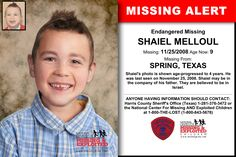 SHAIEL MELLOUL, Age Now: 9, Missing: 11/25/2008. Missing From SPRING, TX. ANYONE HAVING INFORMATION SHOULD CONTACT: Harris County Sheriff's Office (Texas) 1-281-376-3472.