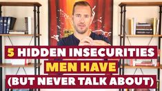 5 Hidden Insecurities Men Have (But Never Talk About) Relationship Advice, Relationships, Insecurities, Insecure, Clinic, Gentleman, Funny, Quotes, Youtube