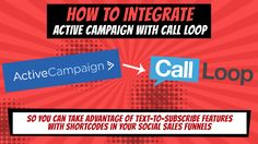 https://www.youtube.com/watch?v=1DJlY7cC-rg&feature=youtu.be - [Tutorial] - How to integrate active campaign with call loop. Add Text2Subscribe Features.