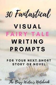 30 Fantastical Fairy Tale Writing Prompts 30 Fantastical Visual Fairy Tale Writing Prompts to help you write your next story idea. Here are 30 specifically curated fairy tale images to spark your writing brain.