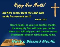 Happy New Month Quotes, New Month Wishes, Good Morning Greetings, Good Morning Good Night, Psalm 121, Psalms, Spiritual Warfare Prayers, God Bless Us All, Good Night Blessings