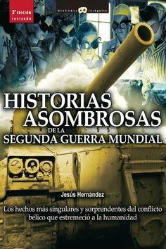 Leer Historias Asombrosas de la Segunda Guerra Mundial, de Jesus Hernandez