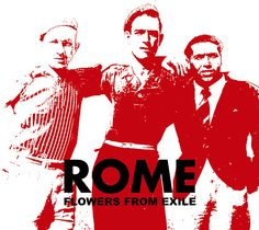 Rome - Odessa - Flowers from Exile Copyright by Trisol Music Group, 2009 Cgi, Rome, Cd Album, Music Industry, My Favorite Music, Short Film, New Music, Music Artists, Discos