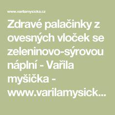 Zdravé palačinky z ovesných vloček se zeleninovo-sýrovou náplní - Vařila myšička - www.varilamysicka.cz