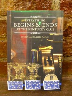 """""""Everything Begins and Ends at the Kentucky Club"""" by Benjamin Alire Sáenz. La Casa Azul Bookstore loves #Latinolit"""