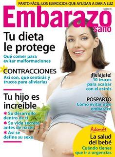 Embarazo Sano - Enero 2014 : Tu dieta le protege, Métodos anticonceptivos para el posparto - Uno a uno, todos los que puedes elegir, incluso si das el pecho. Las primeras seis semanas con mi bebé en casa - Cómo le fue a Débora con la pequeña Miriam.