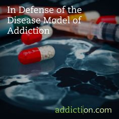 In Defense of the Disease Model of Addiction