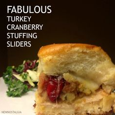 The answer to your Thanksgiving Day Leftovers!  Fabulous Turkey Cranberry Stuffing Sliders