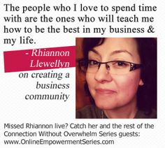 """""""The people who I love to spend time with are the ones who will teach more how to be the best in my business & my life"""" - @Rhiannon Llewellyn Hear the whole interview: www.OnlineEmpowermentSeries.com"""