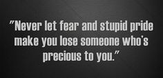 """#MondayMotivation """"Never let fear and stupid pride make you lose someone who's precious to you."""" #PropertyPartners"""