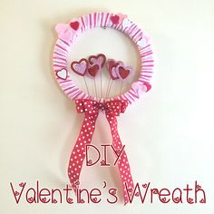 DIY Valentine's Wreath by Katie Crafts - Crafting, Sewing, Recipes and More! http://katiecrafts.com