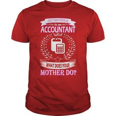 My Mother Is Accountant What Does Your Mother Do #gift #ideas #Popular #Everything #Videos #Shop #Animals #pets #Architecture #Art #Cars #motorcycles #Celebrities #DIY #crafts #Design #Education #Entertainment #Food #drink #Gardening #Geek #Hair #beauty #Health #fitness #History #Holidays #events #Home decor #Humor #Illustrations #posters #Kids #parenting #Men #Outdoors #Photography #Products #Quotes #Science #nature #Sports #Tattoos #Technology #Travel #Weddings #Women…