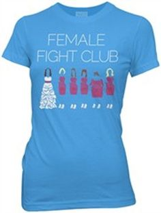 """I'll just snowball on top of that also Fight Club. Female Fight Club. We grease up, we pull in. Lillian doesn't know so it's; 'Surprise! We're gonna fight!' We beat the shit out of her. She's not gonna forget that"" Bridesmaids! haha I'm dying right now this shirt is great!"