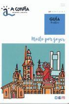 A Coruña sempre aberta : guía turística: moito por gozar. -- [A Coruña : Turismo Coruña , D. Cgi, Tourism