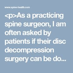 <p>As a practicing spine surgeon, I am often asked by patients if their disc decompression surgery can be done with a laser. There is a perception by the general population that lasers are a modern, almost futuristic, up and coming technology.The reality is that lasers have been around for a long time and are almost completely useless when it comes to spine surgery.</p>