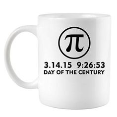 Day Of The Century Pi Day 3.14.15 Coffee Mug
