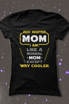 Jedi are cool, but Mom is WAY cooler.     For more great pins go to @KaseyBelleFox