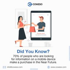 70% of people who are looking for information on a mobile device make a purchase in the Near Future.