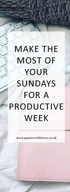 Make the Most Of Your Sundays for a Productive Week Organization | Productivity | Planners | Planner Inserts | Printable Planners | Productive Week