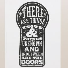 """The print is a quote by Jim Morrison of the doors. The quote reads """"There are things known & unknown and inbetween are doors"""" typography is set inside a keyhole in black ink - designed by Simon Stratford. Music Quotes, Life Quotes, Qoutes, Door Quotes, Vinyl Quotes, The Doors Jim Morrison, The Doors Of Perception, Typography Letters, Lettering"""