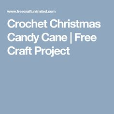 Crochet Christmas Candy Cane | Free Craft Project
